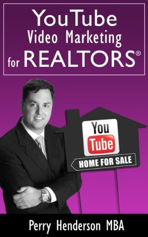 YouTube Video Marketing For REALTORS®: YouTube Marketing For Real Estate
