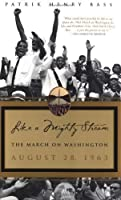 Like a Mighty Stream: The March on Washington, August 28, 1963