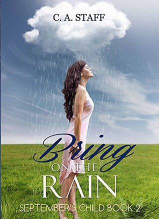 Bring On The Rain (September's Child #2)