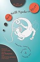 Sex Still Spoken Here: An Anthology
