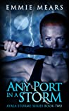 Any Port in a Storm (Ayala Storme #2)