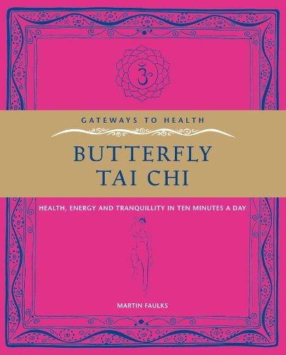 Butterfly Tai Chi Health- Energy and Tranquillity in 10 Minutes a Day