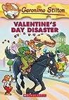 Valentine's Day Disaster (Geronimo Stilton, #23)
