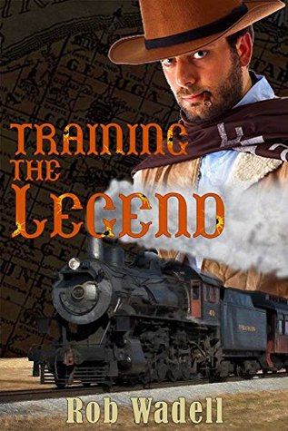 Western: Training a Legend (Westerns, Western Books, Western Fiction, Historical, Historical Fiction, Historical Novels, Wild West)