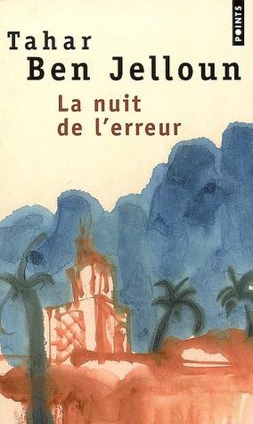 La Nuit de l'erreur by Tahar Ben Jelloun