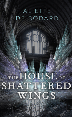 The House of Shattered Wings (Dominion of the Fallen, #1)