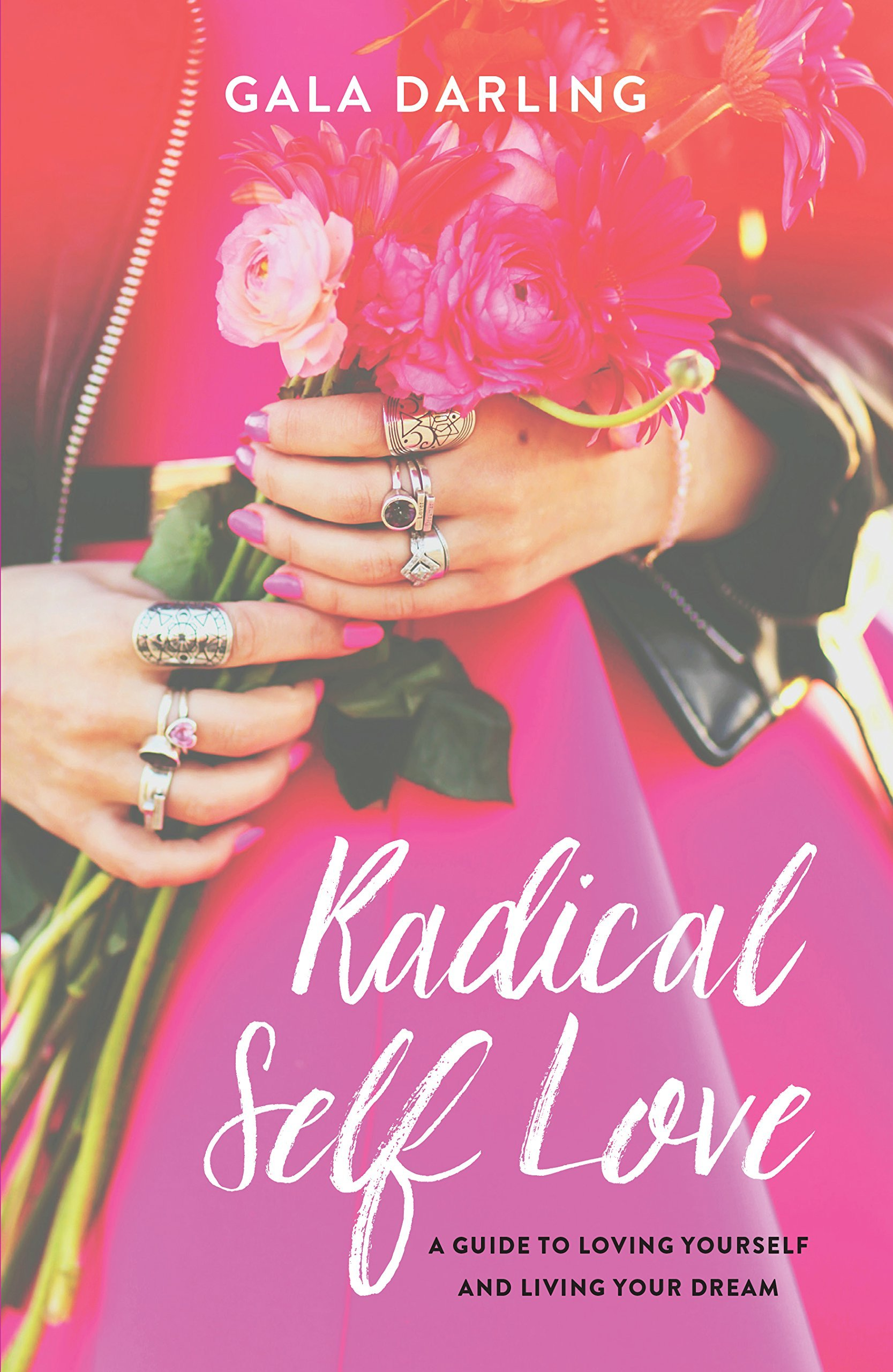 Radical Self-Love  A Guide to Loving Yourself and Living Your Dreams