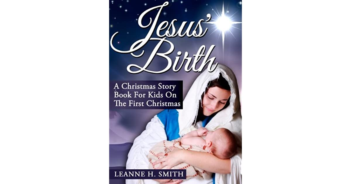 Jesus Birth! A Christmas Story Book For Kids About The First ...