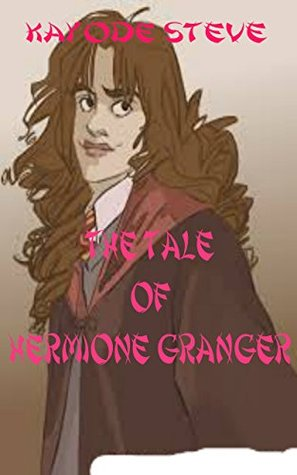 Short Stories for Kids:The Tale of Hermione Granger-A Fan Fiction of Harry Potter(Kids Book Ages 5-12)