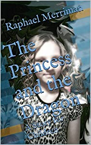 The Princess and the Dragon: A Story for Children