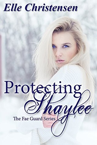 Protecting Shaylee (The Fae Guard, #1)