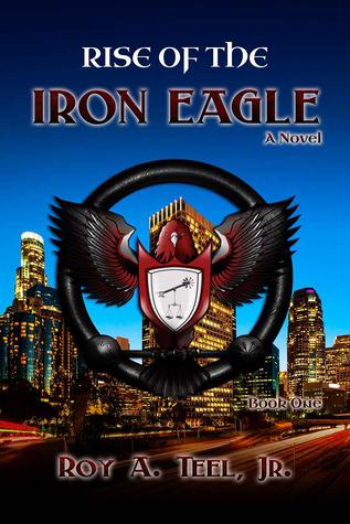 Rise of the Iron Eagle (The Iron Eagle #1)