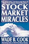 Stock Market Miracles: New, Innovative, and Powerful Ways to Make Your Money Work Wonders!-
