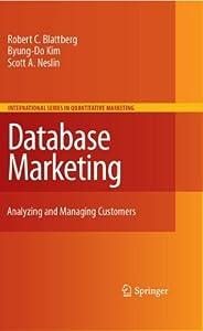 Database Marketing: Analyzing and Managing Customers (International Series in Quantitative Marketing)
