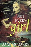 Not Every Girl