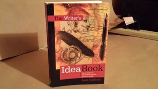 The Writer's Idea Book: How to Develop Great Ideas for Fiction, Nonfiction, Poetry and Screenplays