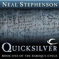 Quicksilver (The Baroque Cycle, Vol. 1, Book 1)