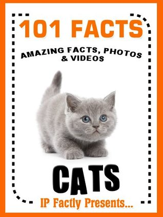 101 Facts... Cats! Cat Books for Kids - Amazing Facts, Photos & Video Links.