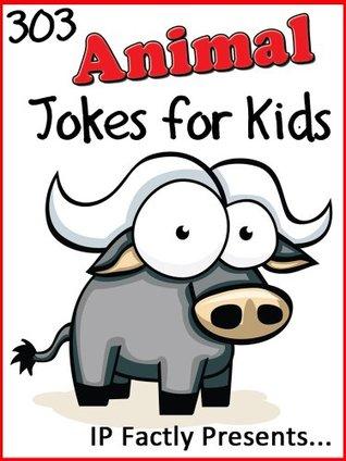 303 Animal Jokes for Kids: A Joke Book 3-Pack (Farmyard Animals, Wild Animals and Creepy Crawly Children's Joke Books) (Joke Books for Kids 18)
