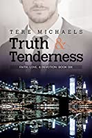Truth & Tenderness (Faith, Love, & Devotion #5)