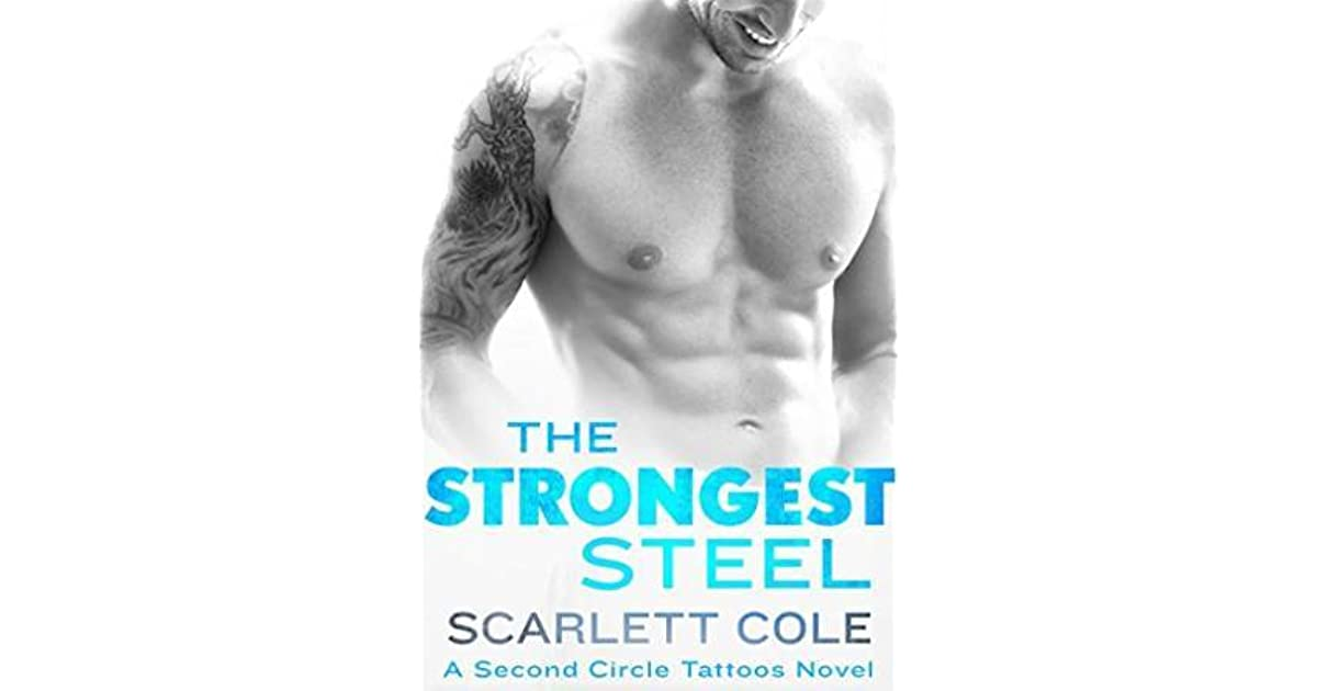 10262fc25 The Strongest Steel (Second Circle Tattoos, #1) by Scarlett Cole