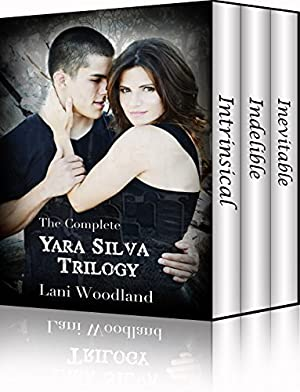 [Reading] ➱ The Complete Yara Silva Trilogy  ➹ Lani Woodland – Vejega.info
