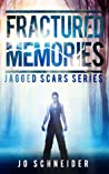Fractured Memories (Jagged Scars, #1)