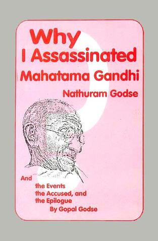 Why I Assassinated Mahatma Gandhi