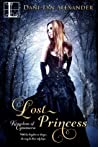 Lost Princess by Dani-Lyn Alexander