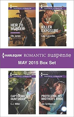 Harlequin Romantic Suspense May 2015 Box Set: Heir to Murder\Capturing the Huntsman\Killer Exposure\Protecting His Brother's Bride