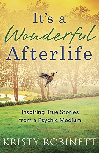 It's A Wonderful Afterlife  Inspiring True Stories from a Psychic Medium