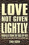 Love Not Given Li...