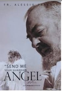 """Send Me Your Guardian Angel"""" Padre Pio by Alessio Parente"""