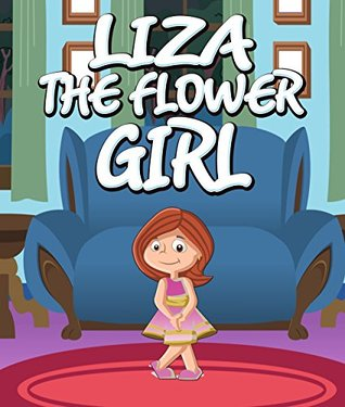 Liza the Flower Girl: Children's Books and Bedtime Stories For Kids Ages 3-8 for Good Morals (Books For Kids Series)