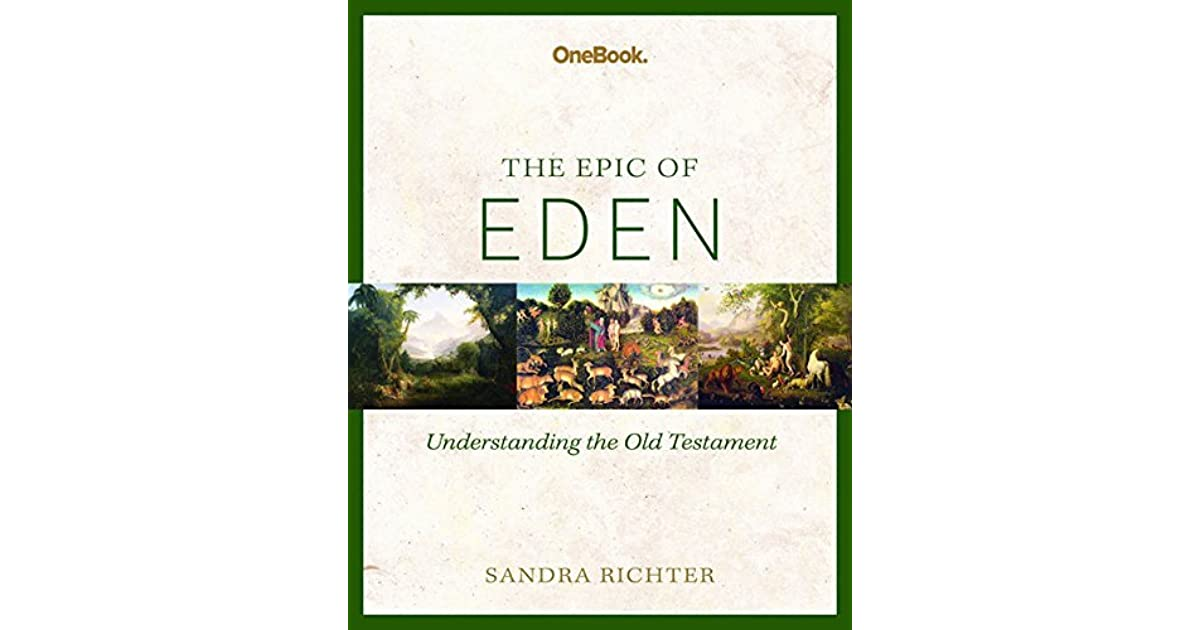 Epic Of Eden Understanding The Old Testament Study Guide
