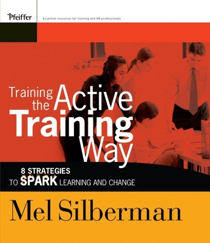 Training-the-Active-Training-Way-8-Strategies-to-Spark-Learning-and-Change-Active-Training-Series-