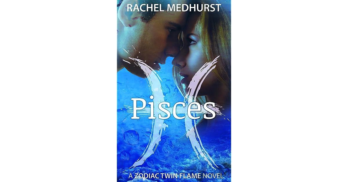 Pisces (Zodiac Twin Flame, #1) by Rachel Medhurst