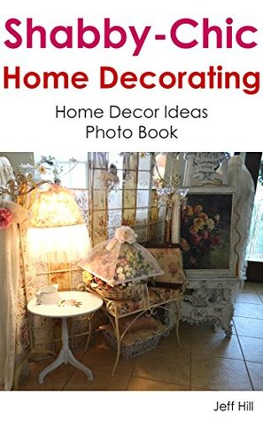 Home Decor Ideas Photo Book By Jeff Hill