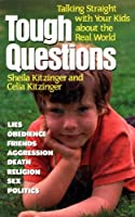 Tough Questions: Talking Straight With Your Kids About the Real World