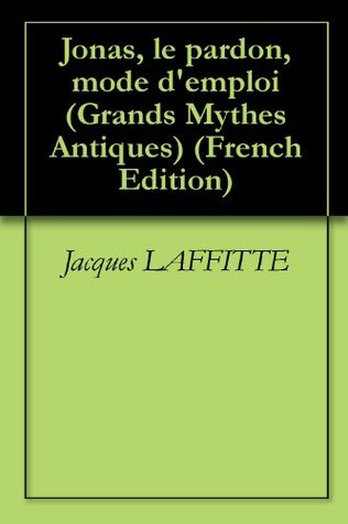 Jonas, le pardon, mode d'emploi (Grands Mythes Antiques t. 1)