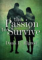 The Passion to Survive (The Passion, #1)