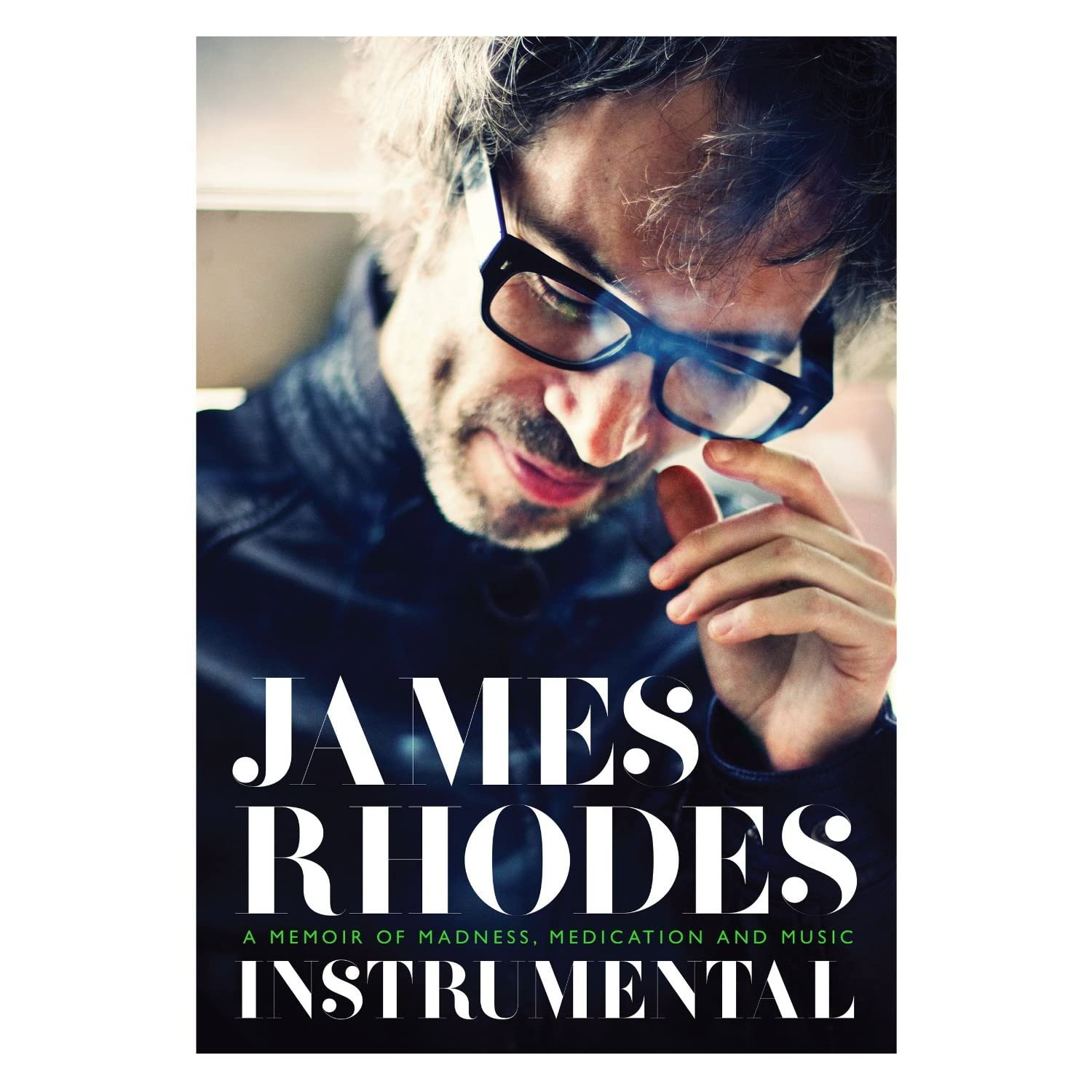 Instrumental: A Memoir of Madness, Medication and Music by James Rhodes