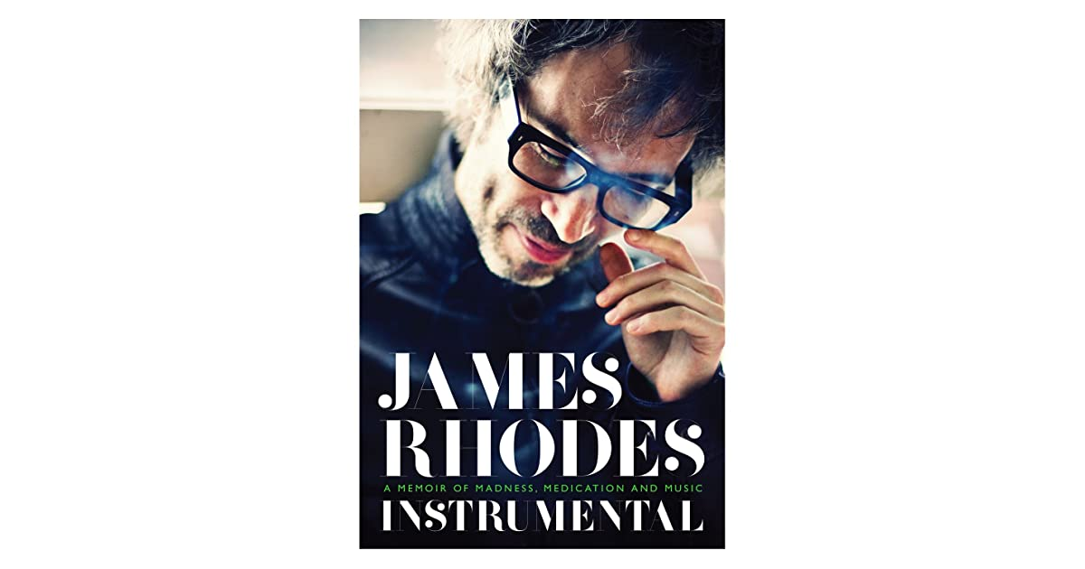 Instrumental: A Memoir of Madness, Medication and Music by