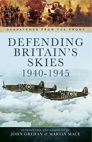 Defending Britain's Skies 1940-1945 (Despatches from the Front)