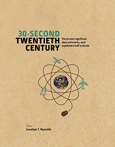 Jonathan T Reynolds - 30-Second Twentieth Century