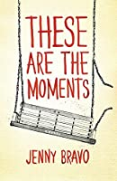 These Are the Moments (The Moments Series, #2)