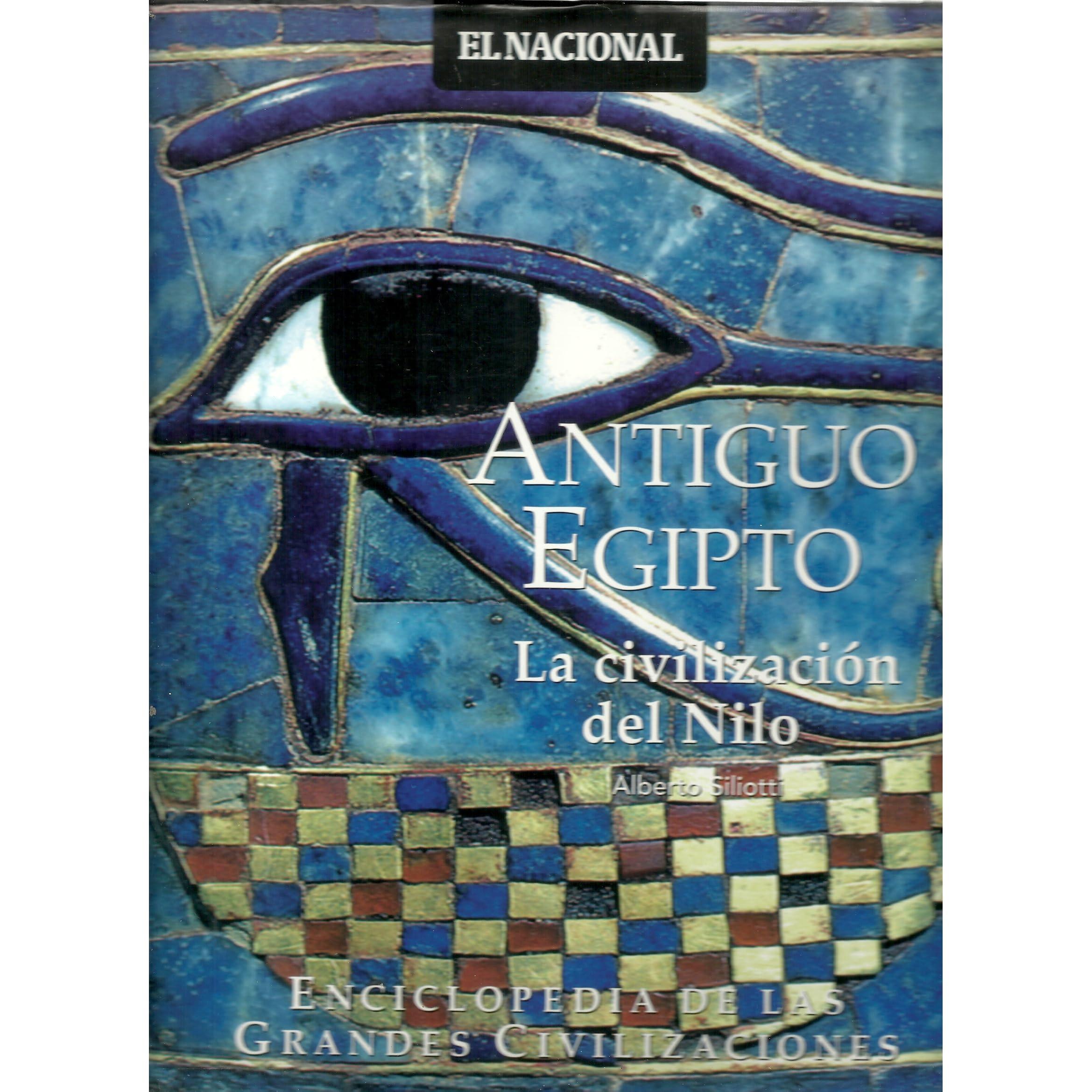 Antiguo Egipto La Civilización Del Nilo By Alberto Silliotti