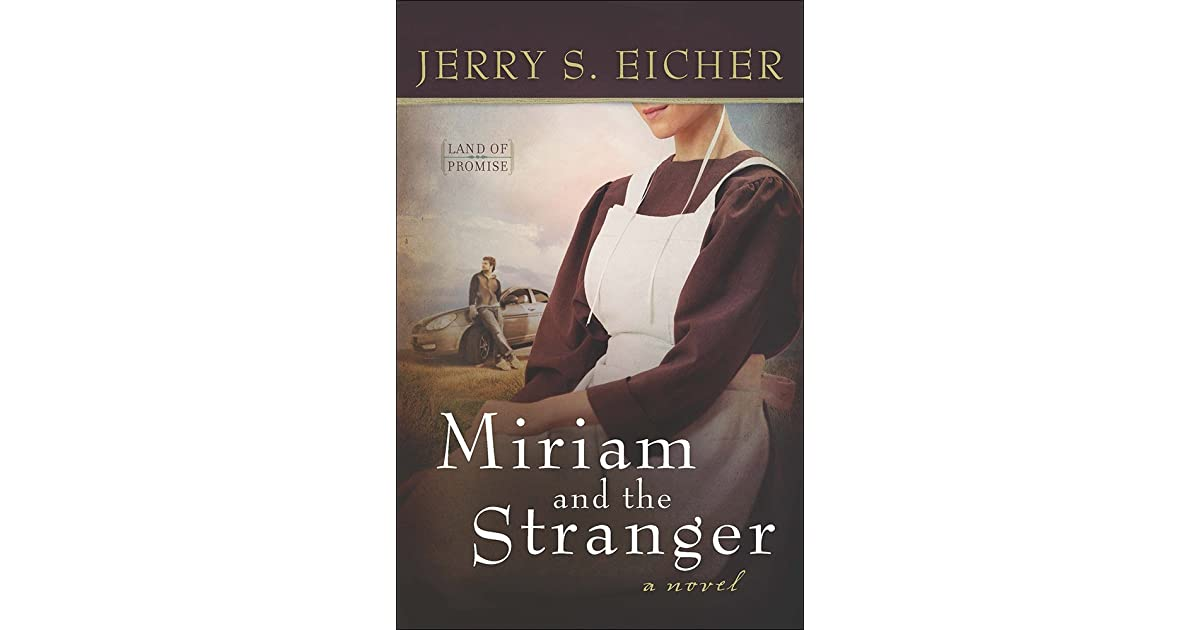 Miriam And The Stranger Land Of Promise 3 By Jerry S Eicher