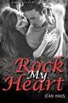 Rock My Heart (Luminescent Juliet, #4)