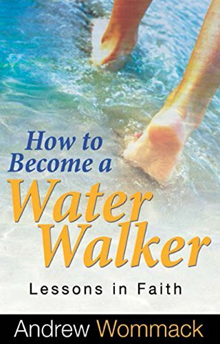 How to Become a Water Walker  L - Andrew Wommack